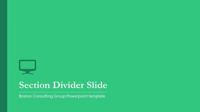 Green Divider Slide for Boston Consulting Group Presentation